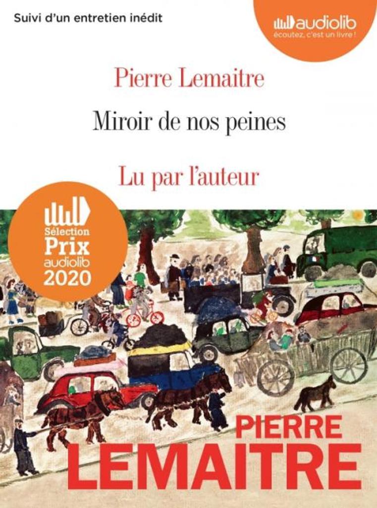 Le miroir de nos peines / Lemaitre Pierre |