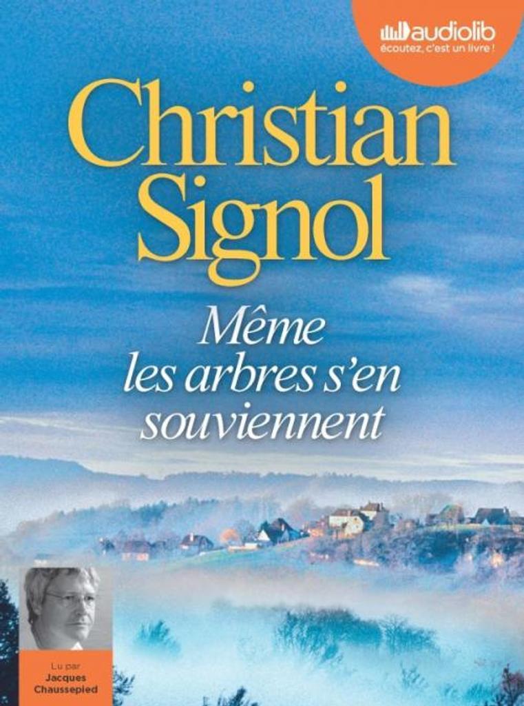 Même les arbres s'en souviennent / Signol, Christian |
