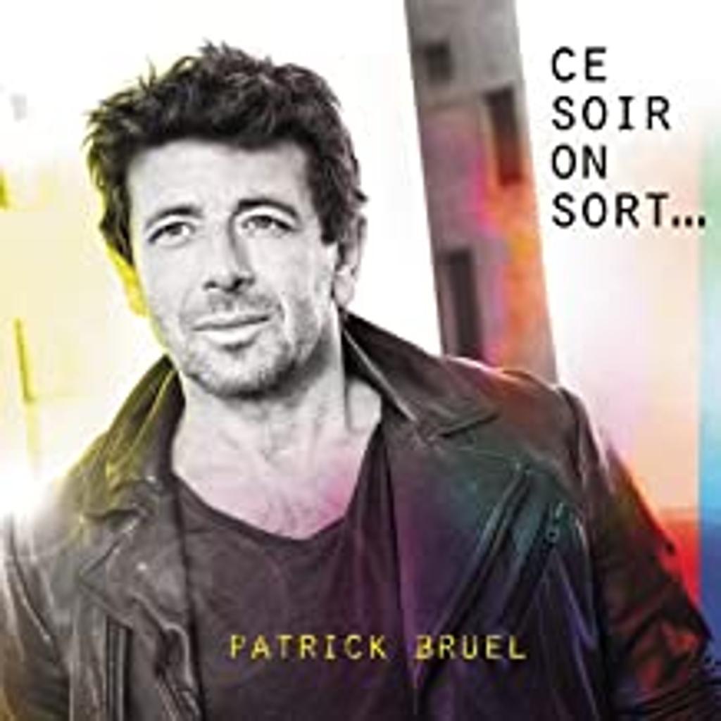 Ce soir on sort...Bonus / Patrick Bruel |
