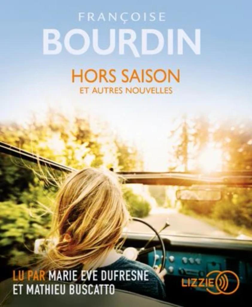Hors saison et autres nouvelles / Bourdin Françoise |