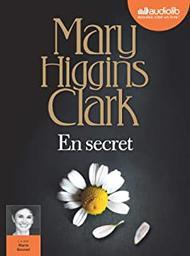 En secret. / Mary Higgins Clark | Clark, Mary Higgins (1929-....)