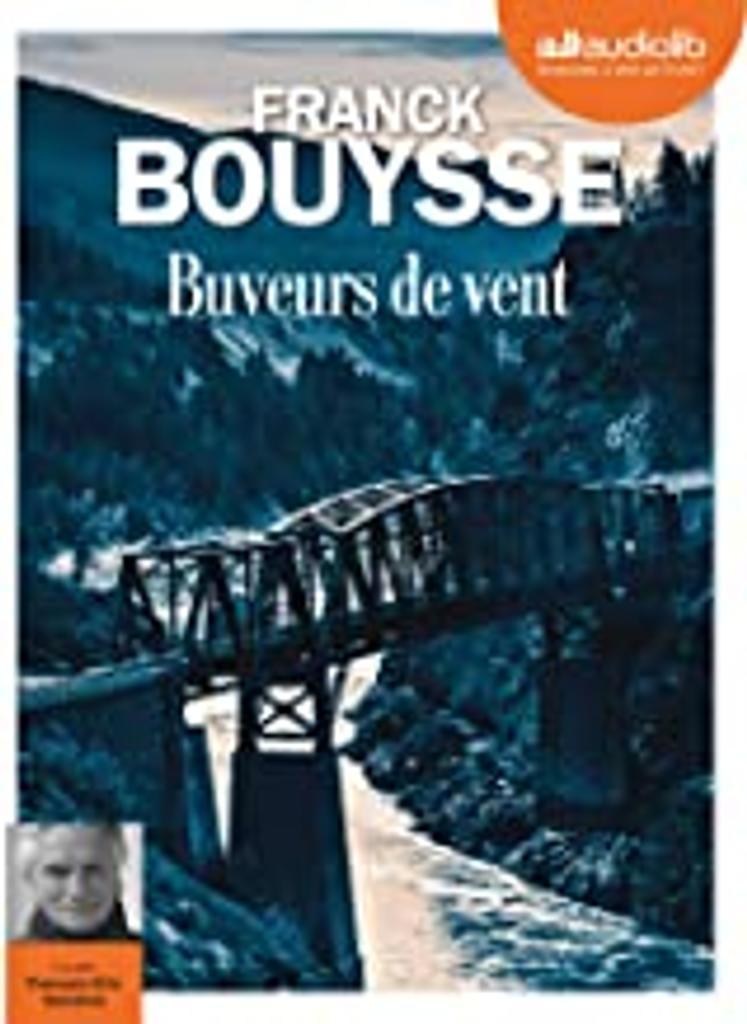 Buveurs de vent. / Franck Bouysse  