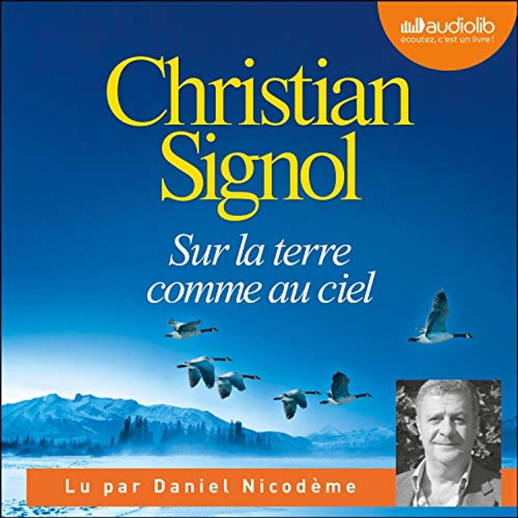 Sur la terre comme au ciel. / Christian Signol  
