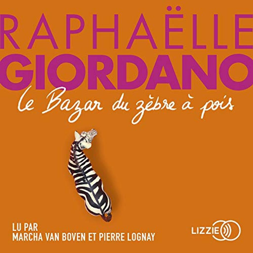 Le Bazar du zèbre à pois. / Raphaëlle Giordano  