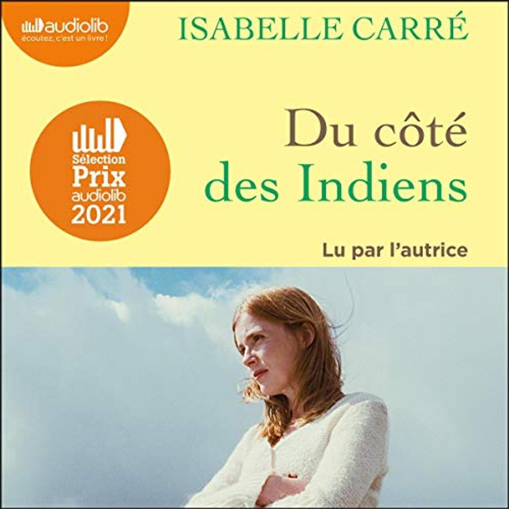Du côté des Indiens. / Isabelle Carré  
