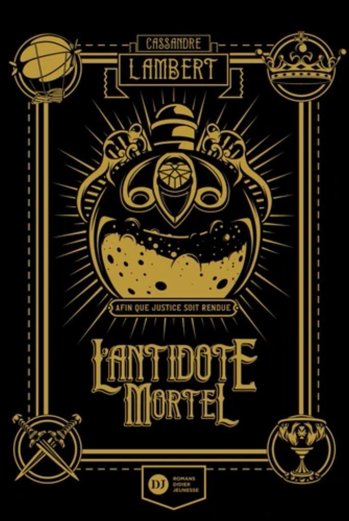 L'antidote mortel. Tome 1  